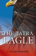 Tomaszek, J. Victor The Tatra Eagle