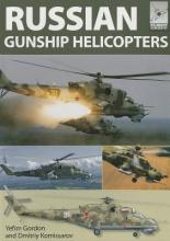 Gordon, Yefim Flight Craft: Russian Gunship Helicopters
