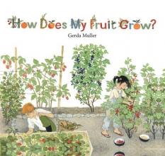 Muller, Gerda How Does My Fruit Grow?