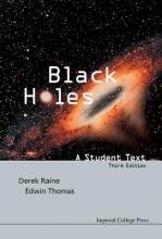 Edwin (Univ Of Leicester, Uk) Thomas,   Derek J (Univ Of Leicester, Uk) Raine Black Holes: A Student Text (3rd Edition)