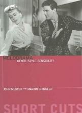 Mercer, John Melodrama - Genre, Style and Sensibility