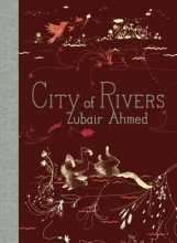 Ahmed, Zubair City of Rivers