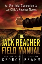 Beahm, George The Jack Reacher Field Manual