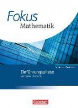 Belthle, Friedhart,   Göbels, Wolfgang,   Leßmann, Jochen,   Wennekers, Udo,Fokus Mathematik Einführungsphase. Schülerbuch. Gymnasiale Oberstufe Nordrhein-Westfalen