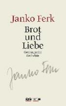 Ferk, Janko Brot und Liebe