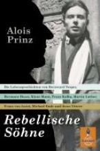 Prinz, Alois Rebellische Söhne
