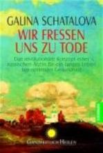 Schatalova, Galina,   Eder, Fritz Wir fressen uns zu Tode