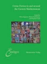 Sagaster, Boerte,   Strohmeier, Martin,   Guth, Stephan Crime Fiction in and around the Eastern Mediterranean