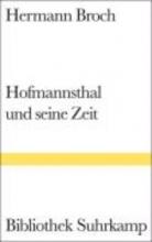 Broch, Hermann Hofmannsthal und seine Zeit