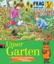 Gorgas, Martina Frag doch mal ... die Maus!  - Unser Garten