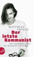 Frings, Matthias Der letzte Kommunist