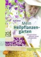 Beiser, Rudi Mein Heilpflanzengarten