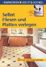 Heimann, Erich H. Selbst Fliesen und Platten verlegen