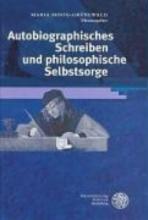 Autobiographisches Schreiben und philosophische Selbstsorge