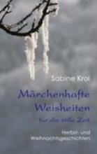 Krol, Sabine Märchenhafte Weisheiten für die stille Zeit