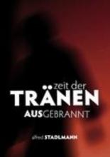 Stadlmann, Alfred Zeit der Trnen - Ausgebrannt