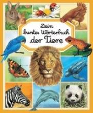 Beaumont, Émilie Dein buntes W�rterbuch: Tiere