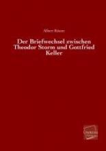 Köster, Albert Der Briefwechsel zwischen Theodor Storm und Gottfried Keller