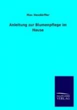 Hesdörffer, Max Anleitung zur Blumenpflege im Hause