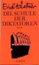 Kästner, Erich Die Schule der Diktatoren