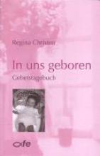 Christen, Regina In uns geboren