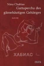 Chabias, Nina Guttapercha des gnsehutigen Gehnges