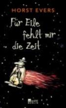 Evers, Horst F�r Eile fehlt mir die Zeit