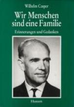 Casper, Wilhelm Wir Menschen sind eine Familie