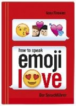 Mrowiec, Anna How to speak Emoji: LOVE