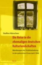 Hänschen, Steffen Die Reise in die ehemaligen deutschen Kulturlandschaften