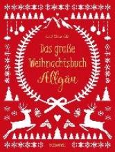 Kühn, Tosca Maria Das große Weihnachtsbuch Allgäu