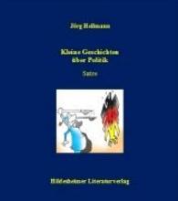 Hellmann, Jörg Kleine Geschichten ber Politik