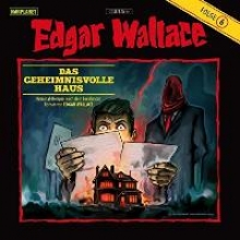 Wallace, Edgar Edgar Wallace 06. Das geheimnisvolle Haus