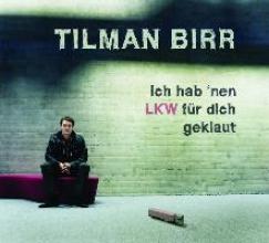 Birr, Tilman Ich hab `nen LKW für dich geklaut