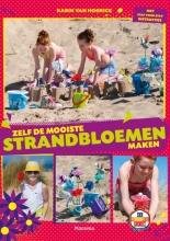 Karin Van Hoorick De mooiste strandbloemen maken