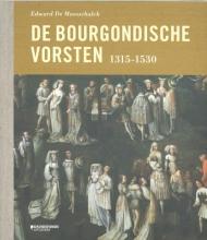 Edward  De Maesschalck De Bourgondische vorsten (1315-1530)