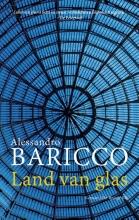 Alessandro  Baricco Land van glas