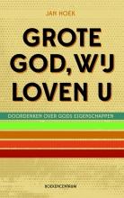 Jan  Hoek Grote God wij loven U