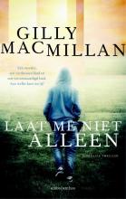 Gilly  Macmillan Laat me niet alleen