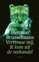 Herman Brusselmans , Vertrouw mij, ik kom uit de veehandel