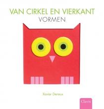 Xavier  Deneux Van cirkel en vierkant. Vormen
