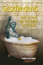 Robert J.  Blom Geschiedenis voor in bed, op het toilet of in bad