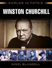 Nigel  Blundell Oorlog in foto`s: Winston Churchill
