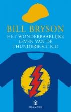 Bill  Bryson Het wonderbaarlijke leven van de Thunderbolt Kid