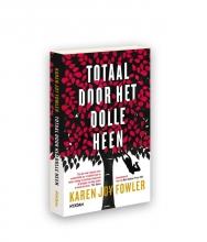 Karen Joy  Fowler Totaal door het dolle heen