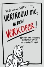 Yuri van der Sluis , Vertrouw me, ik ben verkoper