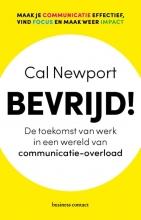Cal Newport , Bevrijd!