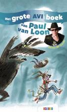 Paul van Loon , Het grote AVI boek van Paul van Loon