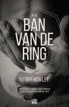 Kerry  Howley In de ban van de ring