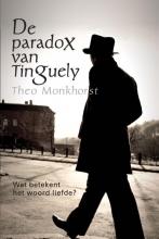 Theo  Monkhorst De paradox van Tinguely